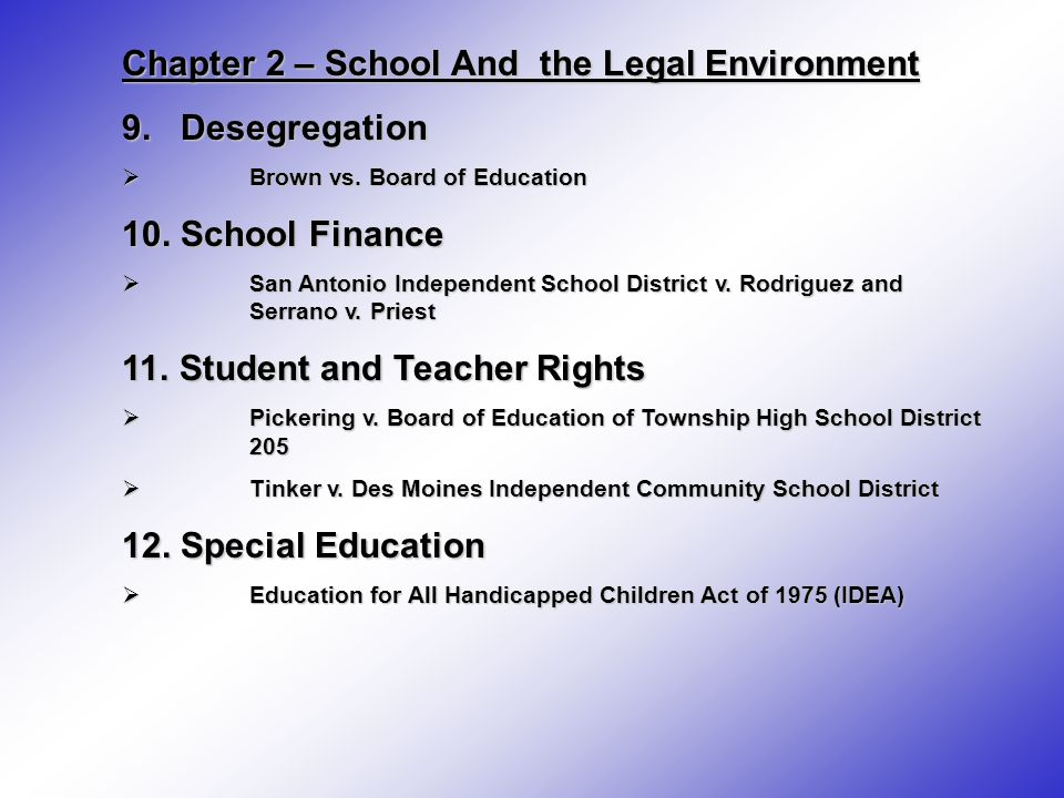 Chapter 2 – School And the Legal Environment 9. Desegregation