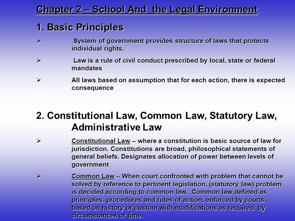 Chapter 2 – School And the Legal Environment 1. Basic Principles