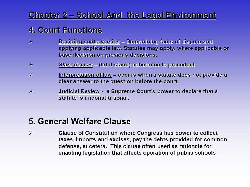 Chapter 2 – School And the Legal Environment 4. Court Functions