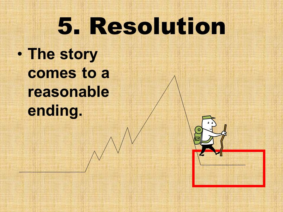 5. Resolution The story comes to a reasonable ending.