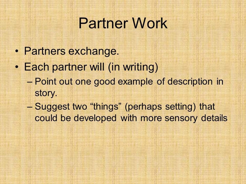 Partner Work Partners exchange. Each partner will (in writing)