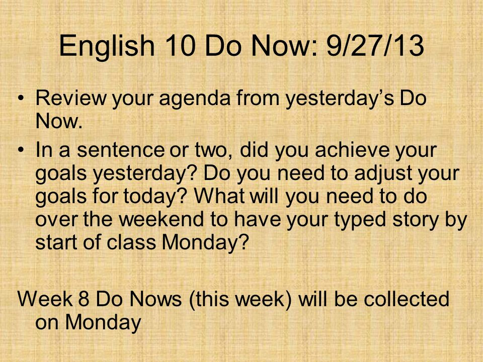 English 10 Do Now: 9/27/13 Review your agenda from yesterday's Do Now.