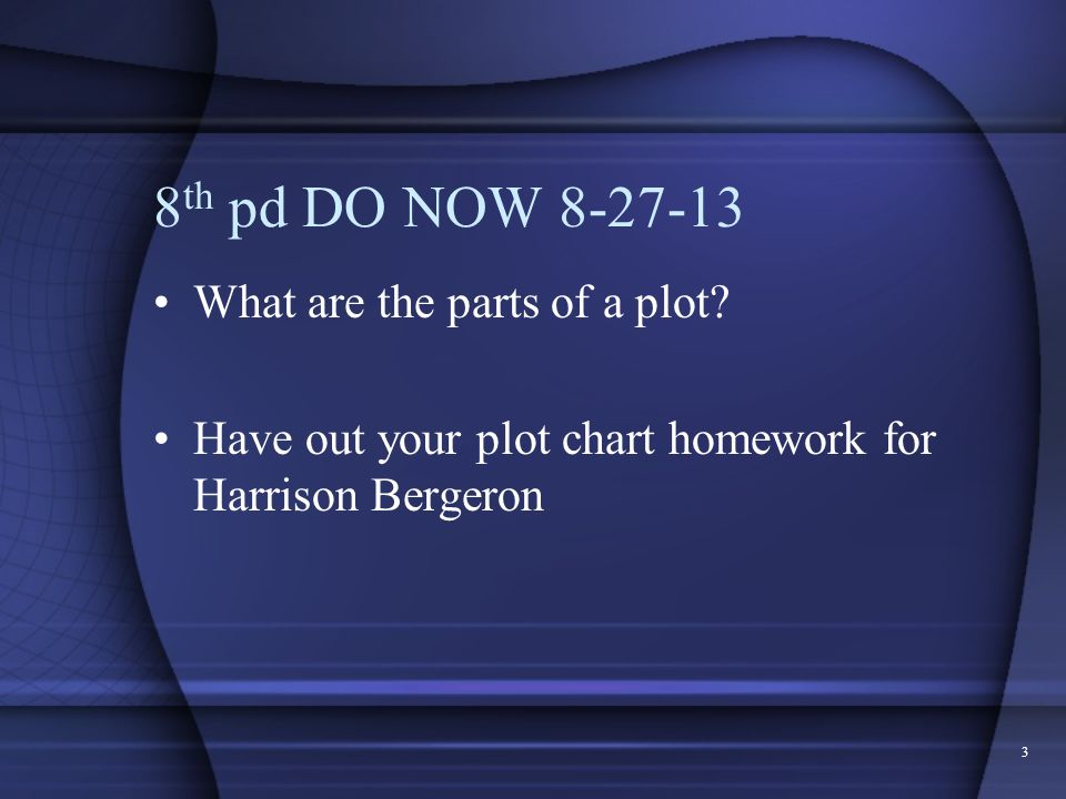 8th pd DO NOW 8-27-13 What are the parts of a plot
