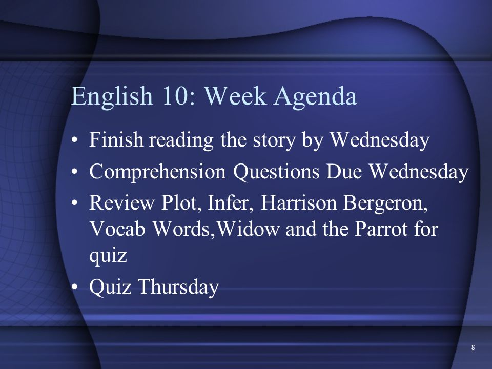 English 10: Week Agenda Finish reading the story by Wednesday
