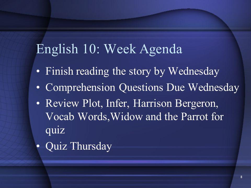 English 10: Week Agenda Finish reading the story by Wednesday