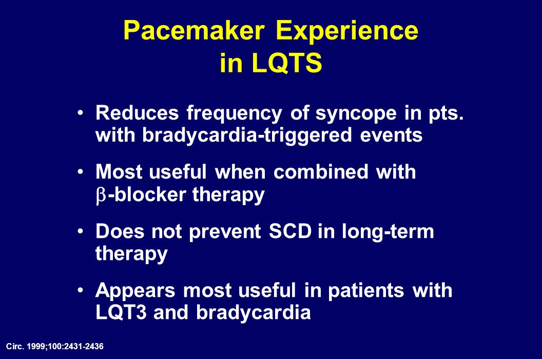 Pacemaker Experience in LQTS