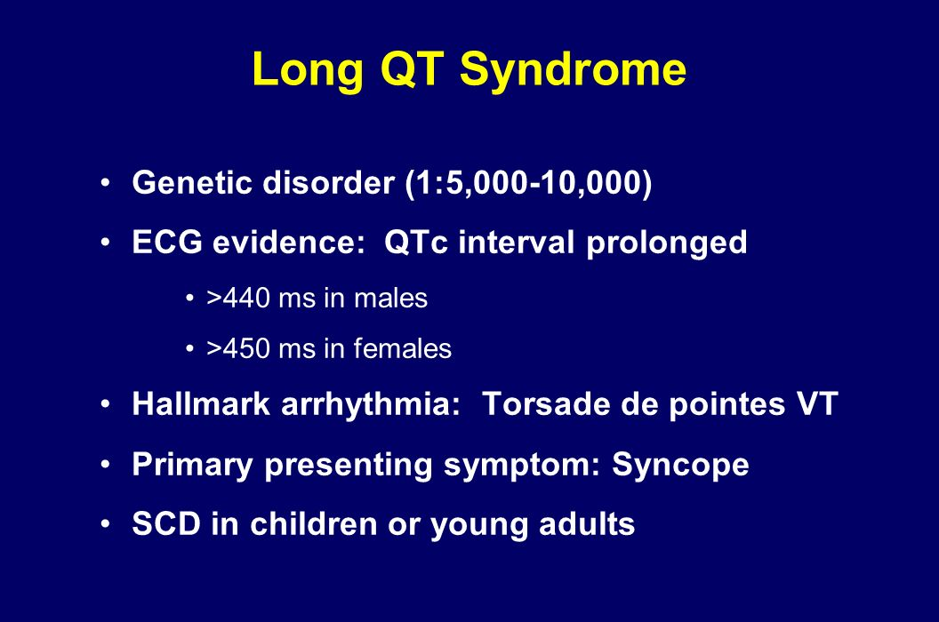 Long QT Syndrome Genetic disorder (1:5,000-10,000)