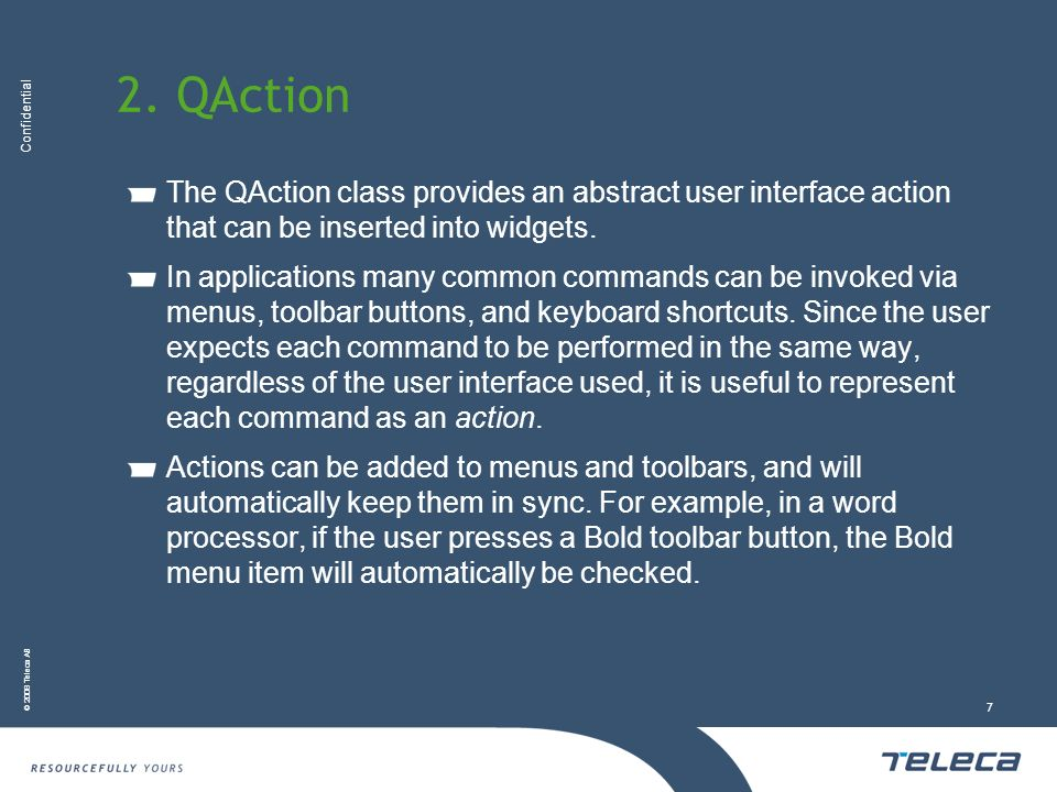 2. QAction The QAction class provides an abstract user interface action that can be inserted into widgets.