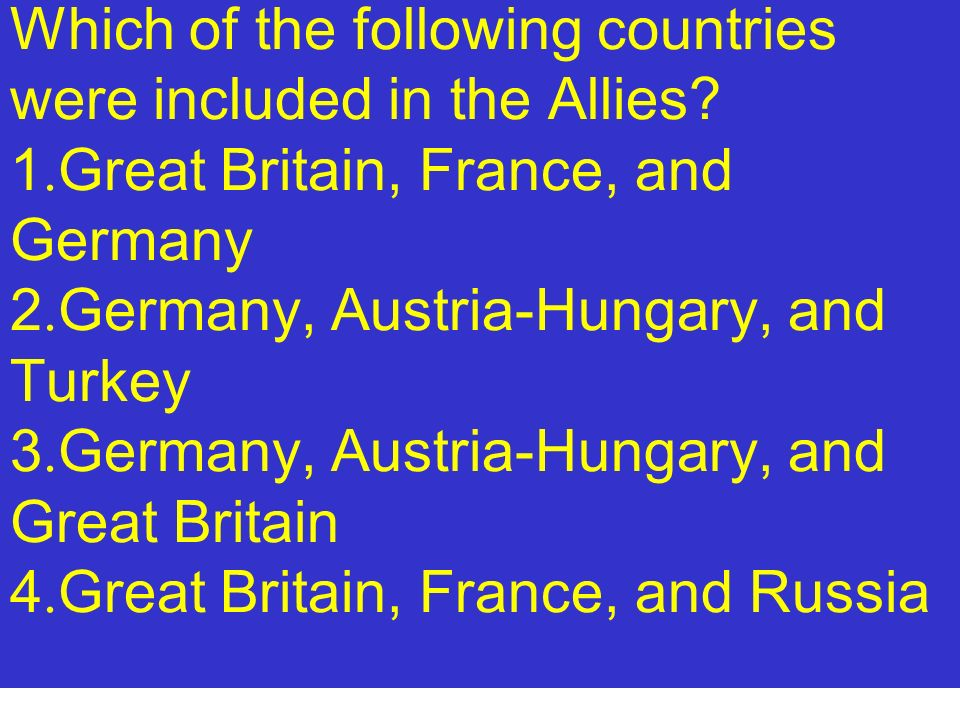 Which of the following countries were included in the Allies. 1