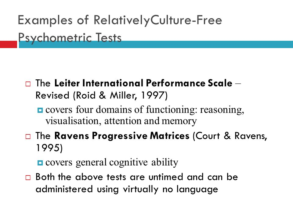 Examples of RelativelyCulture-Free Psychometric Tests