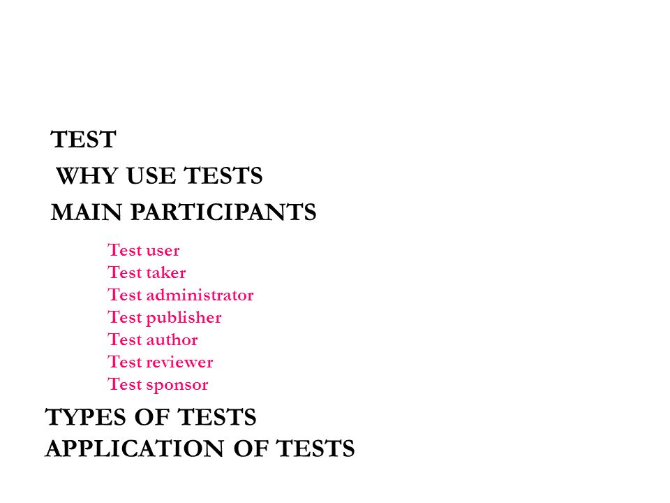 TEST WHY USE TESTS MAIN PARTICIPANTS TYPES OF TESTS