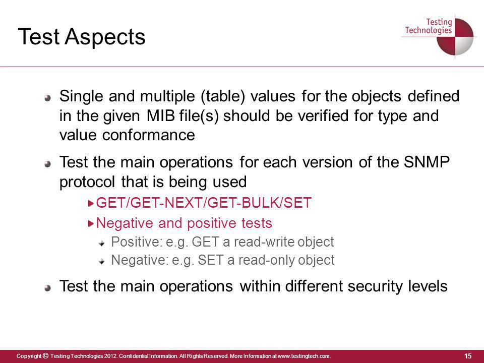 Test Aspects Single and multiple (table) values for the objects defined in the given MIB file(s) should be verified for type and value conformance.