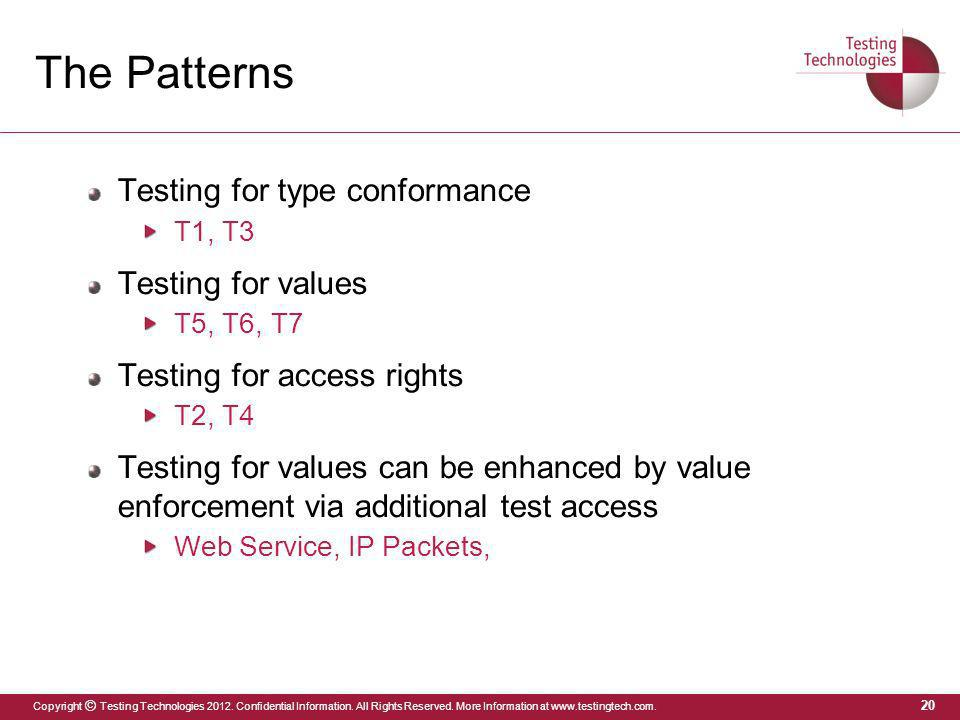 The Patterns Testing for type conformance Testing for values