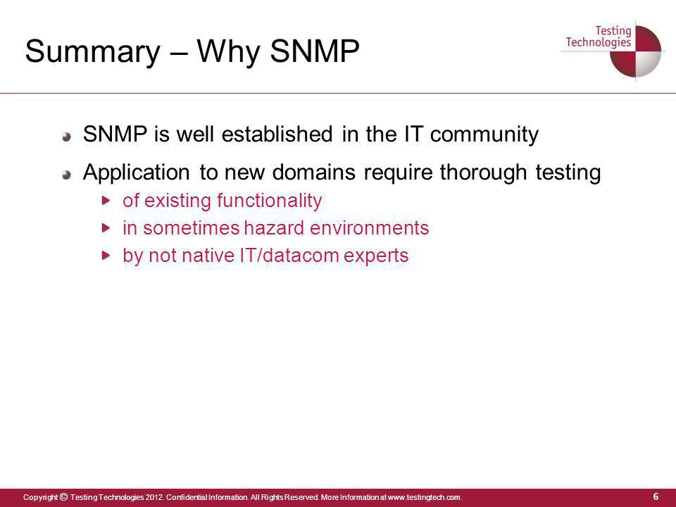 Summary – Why SNMP SNMP is well established in the IT community