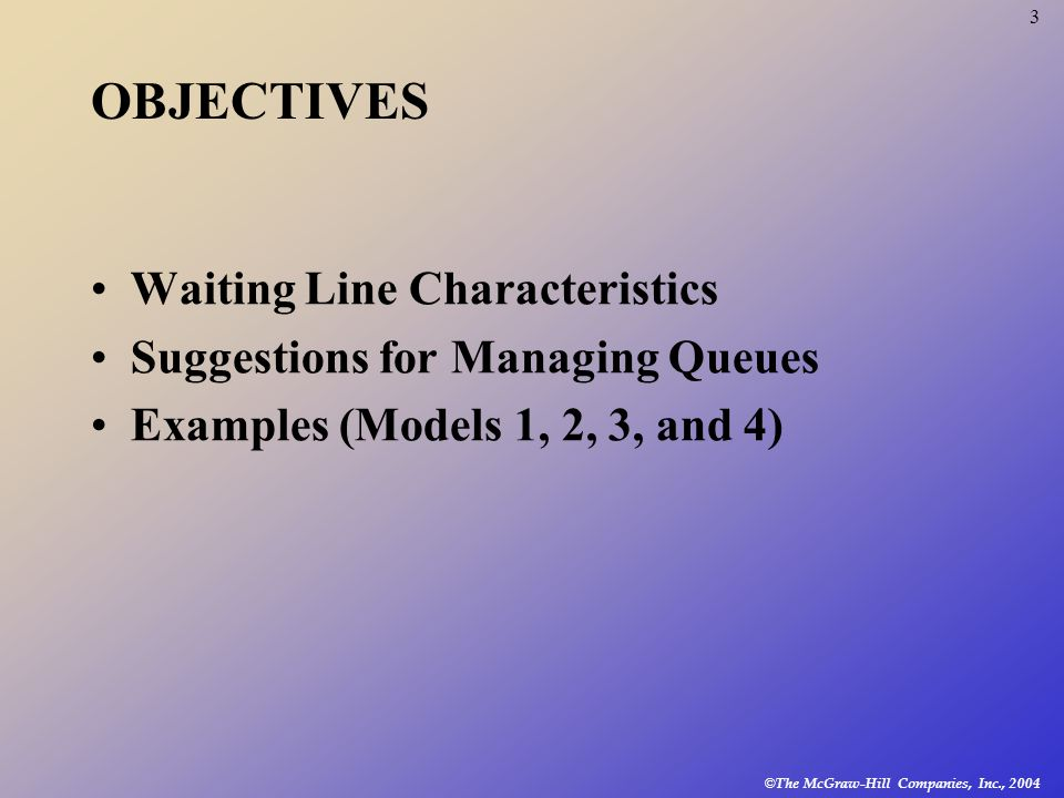 OBJECTIVES Waiting Line Characteristics