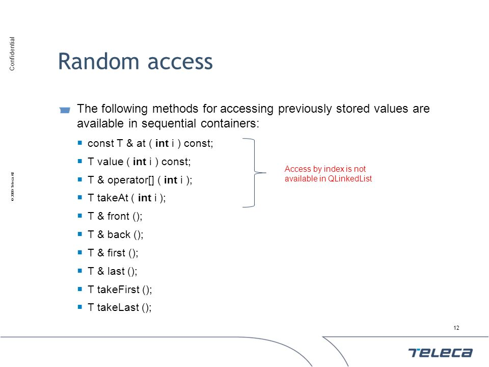 Random access The following methods for accessing previously stored values are available in sequential containers: