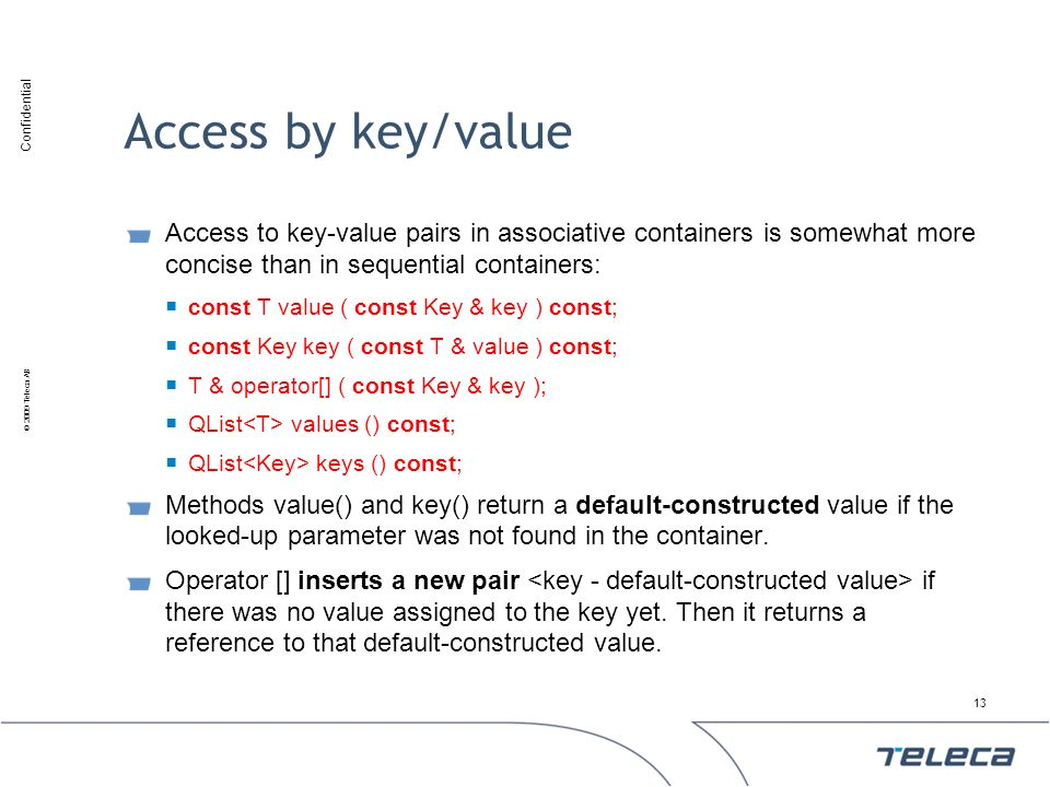 Access by key/value Access to key-value pairs in associative containers is somewhat more concise than in sequential containers: