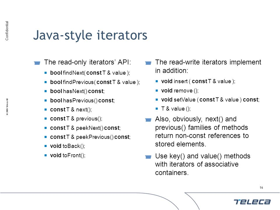 Java-style iterators The read-only iterators' API:
