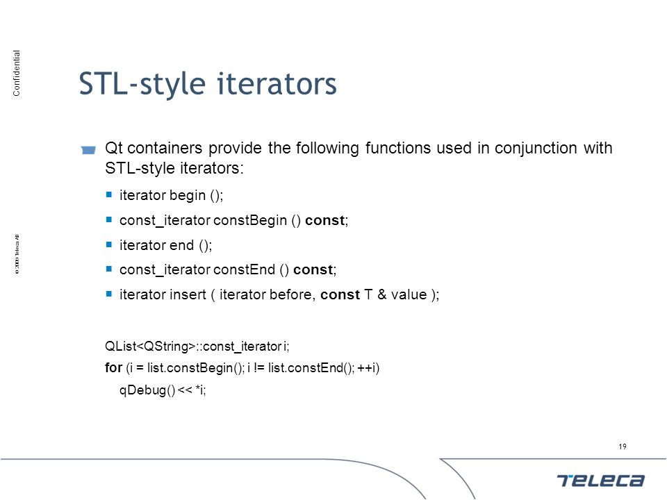 STL-style iterators Qt containers provide the following functions used in conjunction with STL-style iterators: