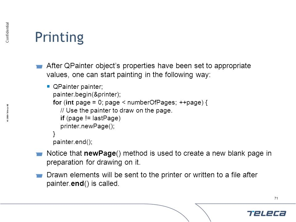 Printing After QPainter object's properties have been set to appropriate values, one can start painting in the following way: