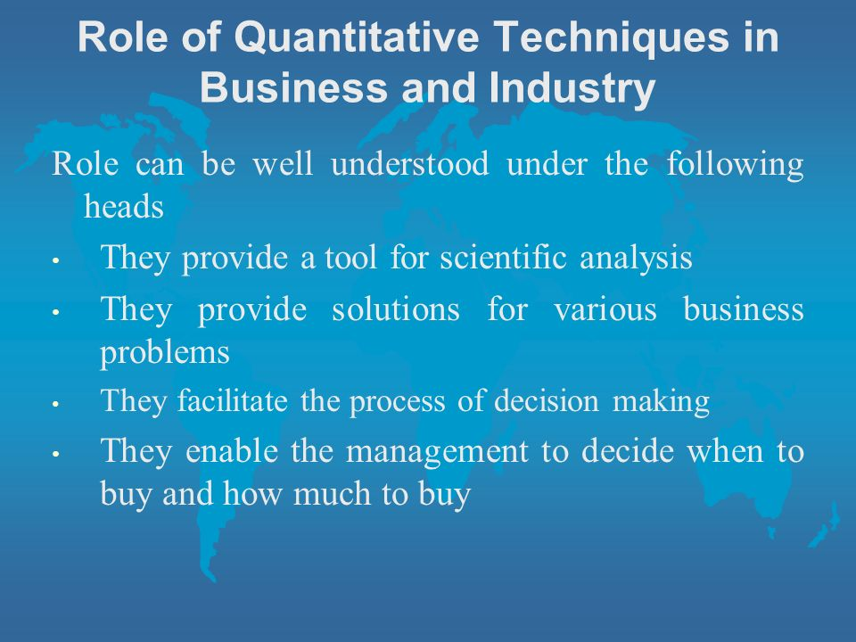 Role of Quantitative Techniques in Business and Industry