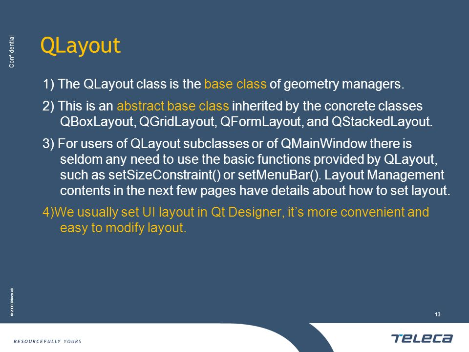 QLayout 1) The QLayout class is the base class of geometry managers.