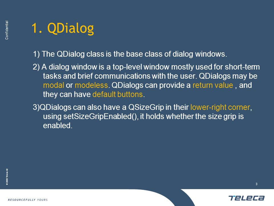 1. QDialog 1) The QDialog class is the base class of dialog windows.
