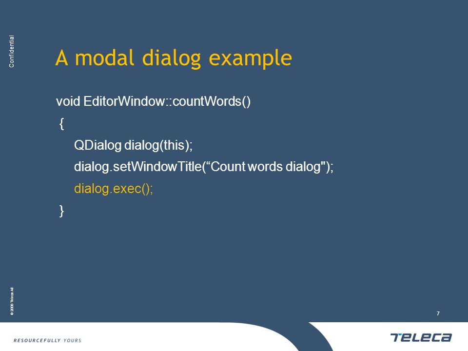 A modal dialog example void EditorWindow::countWords() {