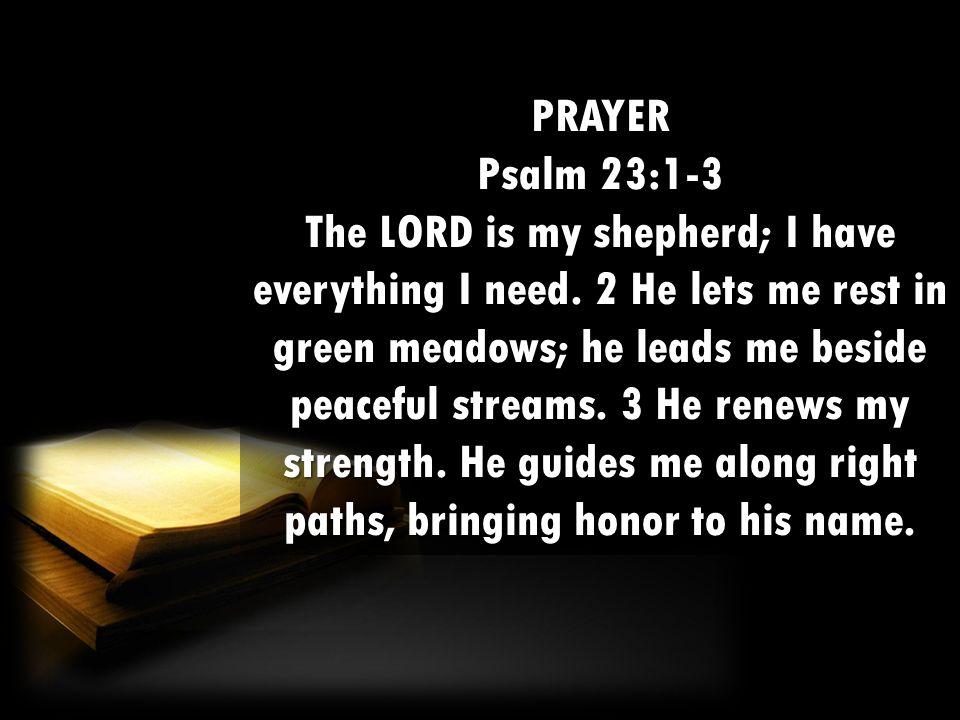 PRAYER Psalm 23:1-3.