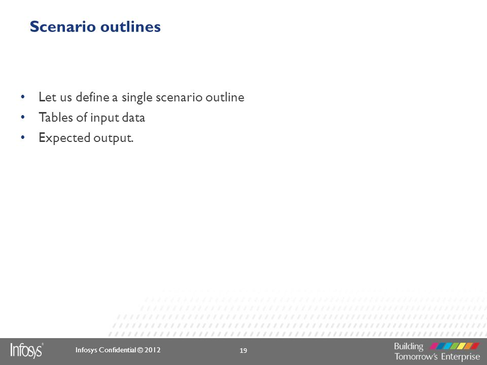 Scenario outlines Let us define a single scenario outline