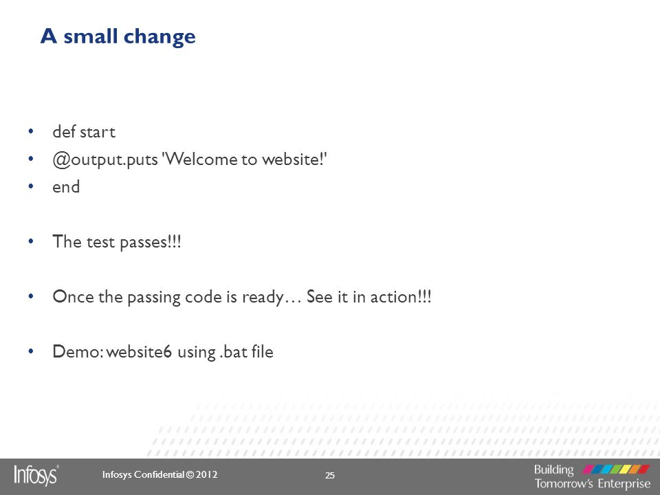 A small change def start @output.puts Welcome to website! end