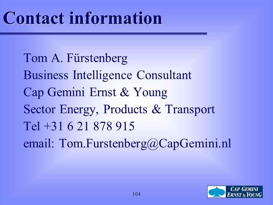 Contact information Tom A. Fürstenberg. Business Intelligence Consultant. Cap Gemini Ernst & Young.