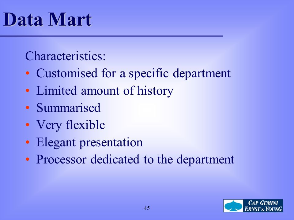 Data Mart Characteristics: Customised for a specific department