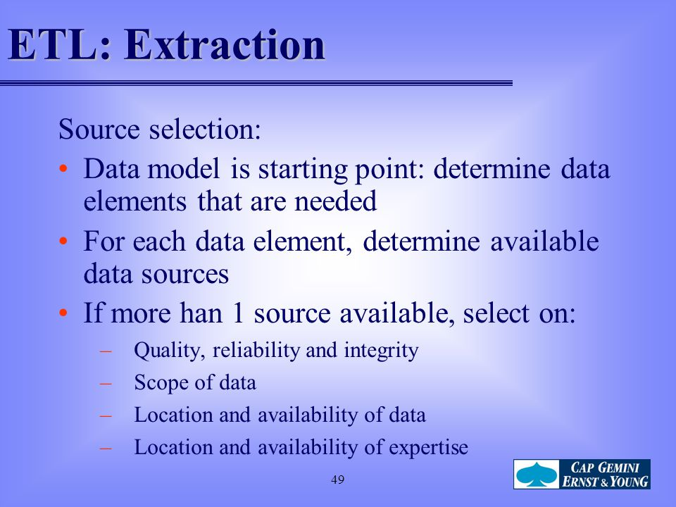 ETL: Extraction Source selection: