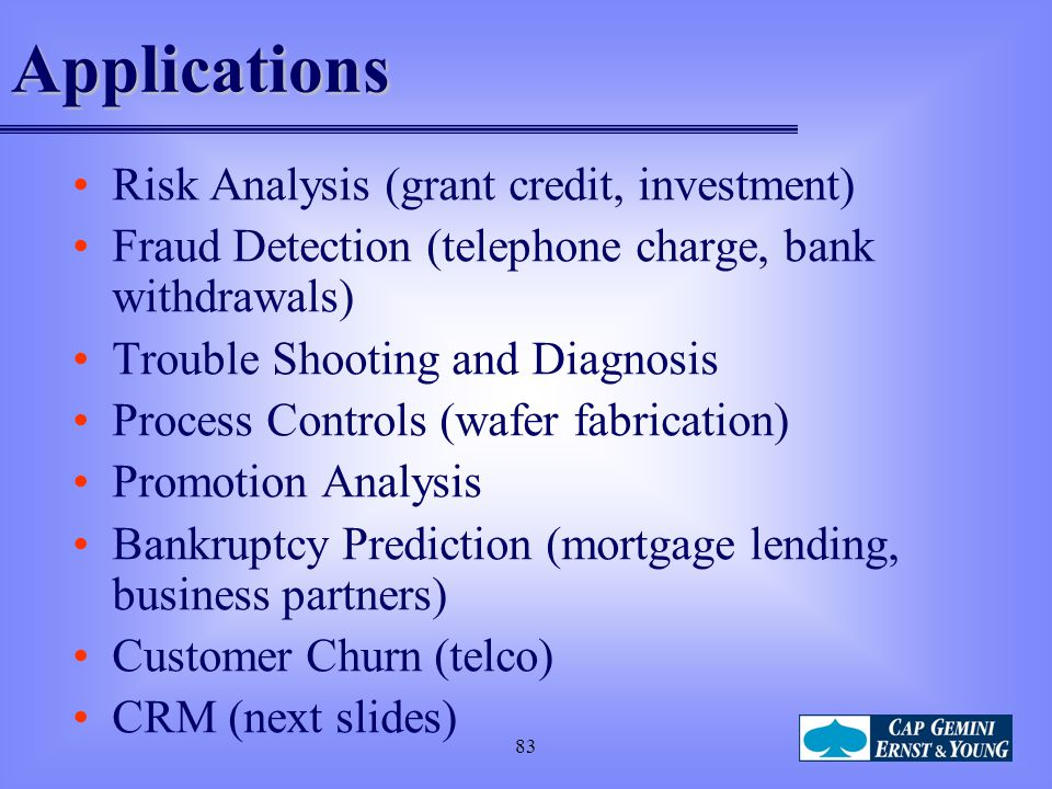 Applications Risk Analysis (grant credit, investment)