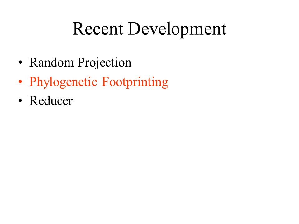 Recent Development Random Projection Phylogenetic Footprinting Reducer