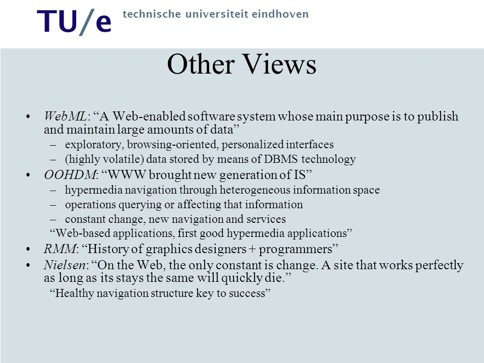 Other Views WebML: A Web-enabled software system whose main purpose is to publish and maintain large amounts of data