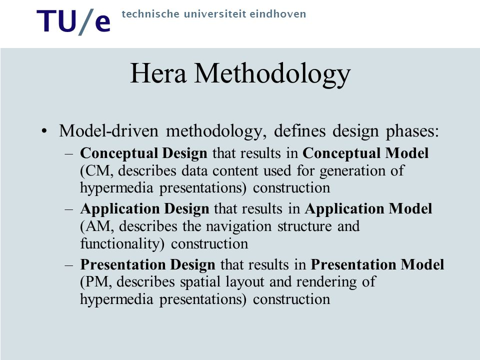 Hera Methodology Model-driven methodology, defines design phases: