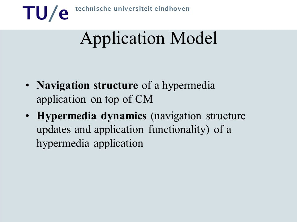 Application Model Navigation structure of a hypermedia application on top of CM.