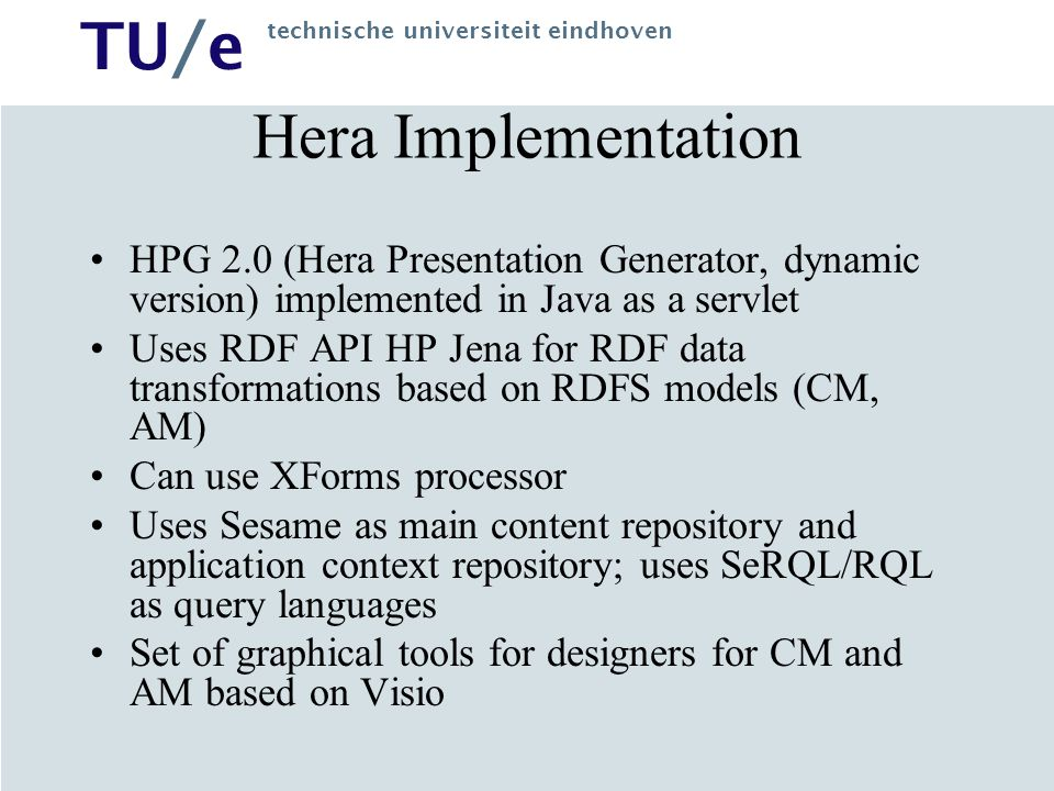 Hera Implementation HPG 2.0 (Hera Presentation Generator, dynamic version) implemented in Java as a servlet.