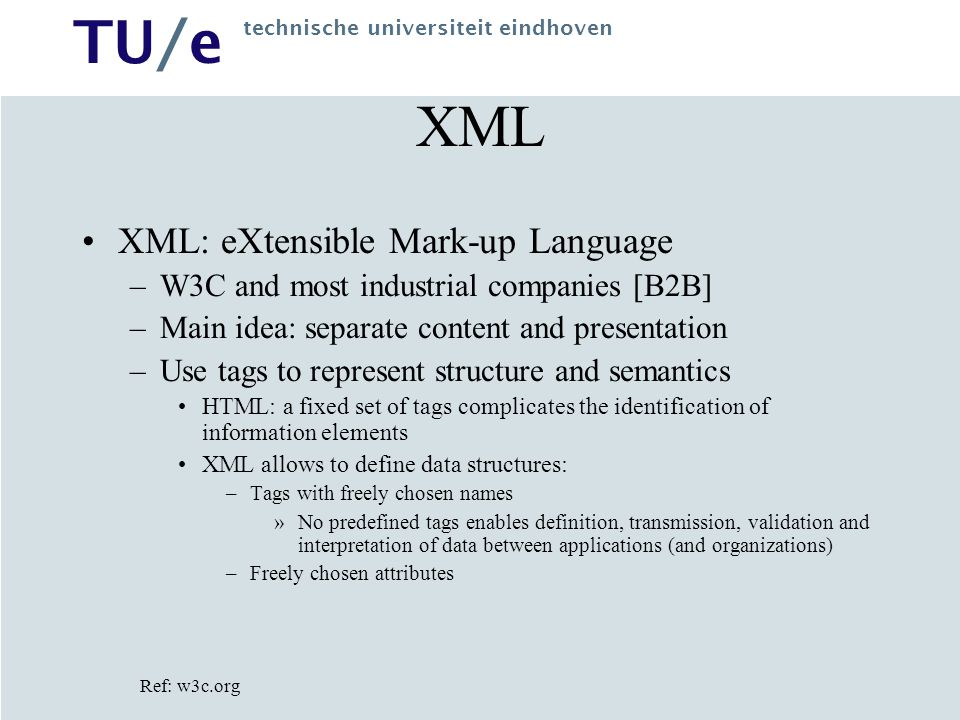 XML XML: eXtensible Mark-up Language