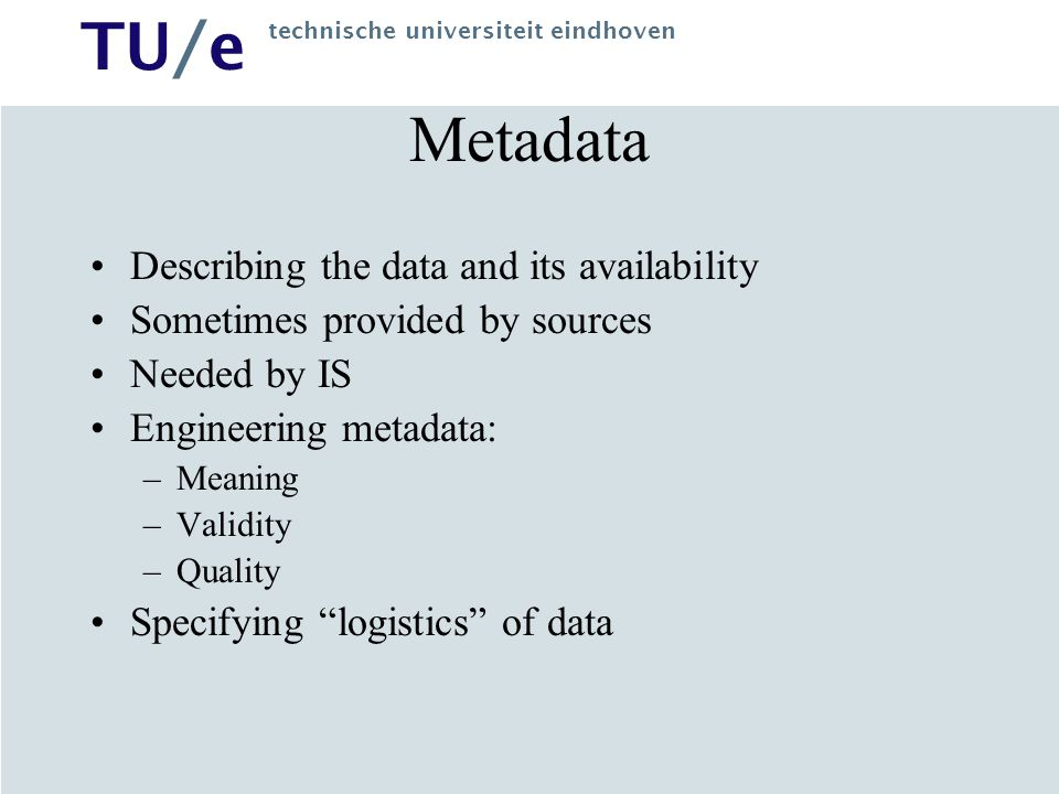 Metadata Describing the data and its availability