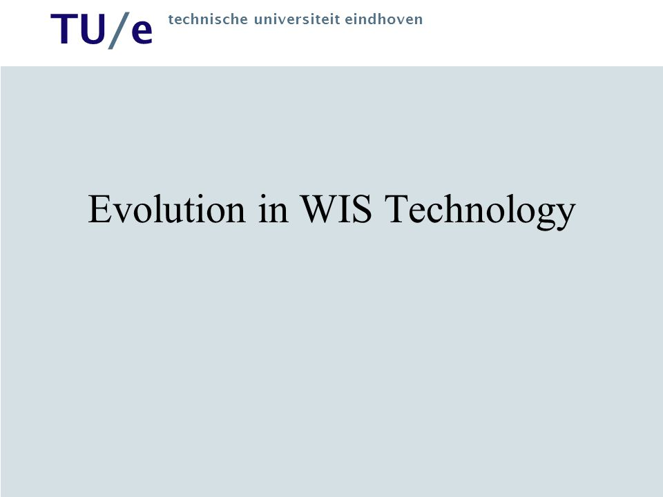 Evolution in WIS Technology