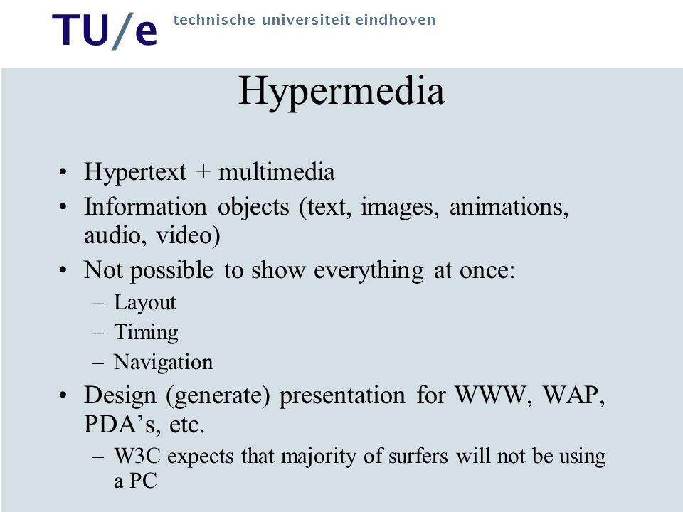 Hypermedia Hypertext + multimedia