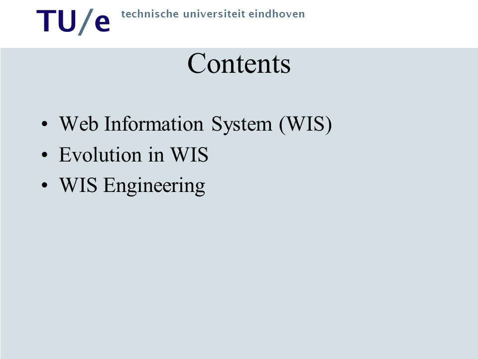 Contents Web Information System (WIS) Evolution in WIS WIS Engineering