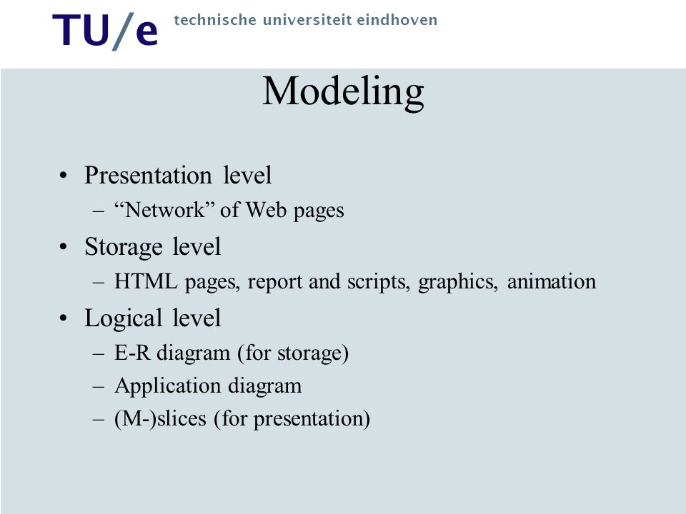 Modeling Presentation level Storage level Logical level