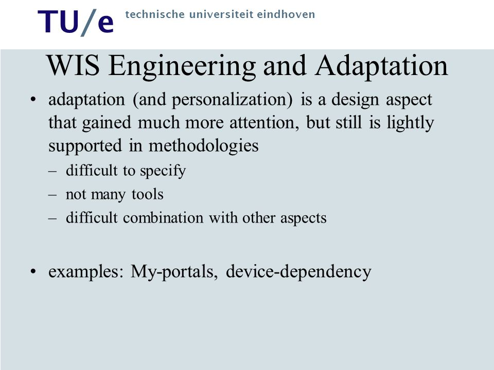 WIS Engineering and Adaptation