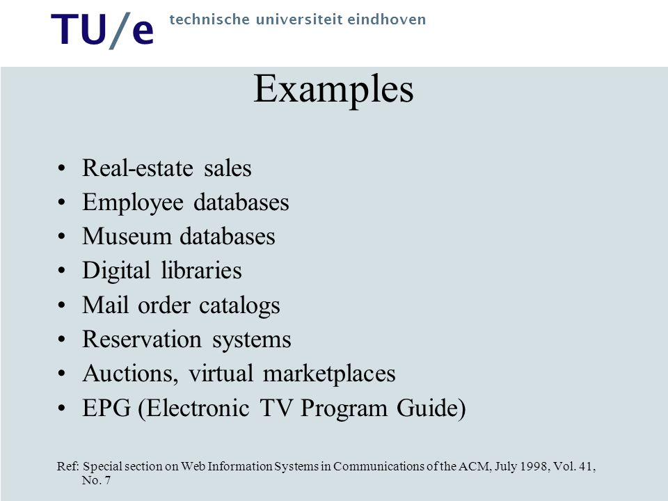 Examples Real-estate sales Employee databases Museum databases