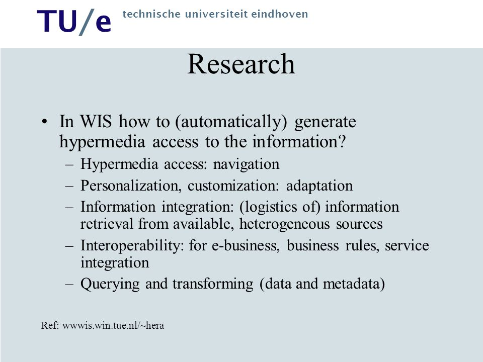 Research In WIS how to (automatically) generate hypermedia access to the information Hypermedia access: navigation.