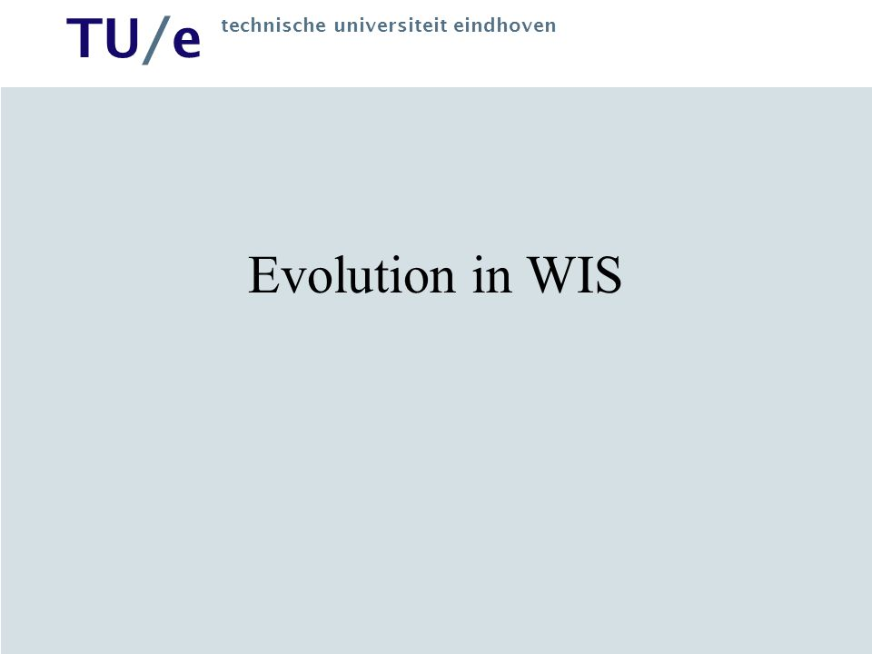 Evolution in WIS